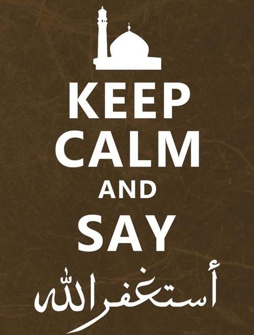 keep-calm-say-astaghfirallah.jpg