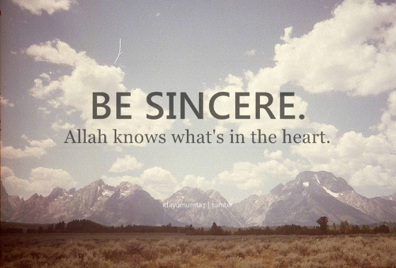 Be Sincere - Islamic Reminders and Posters | IslamicArtDB.com