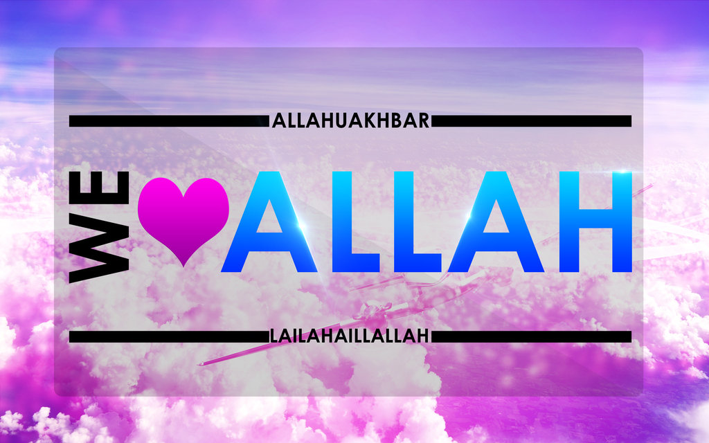 We Love Allah Wallpaper : We Love Allah - IslamicArtDB.com