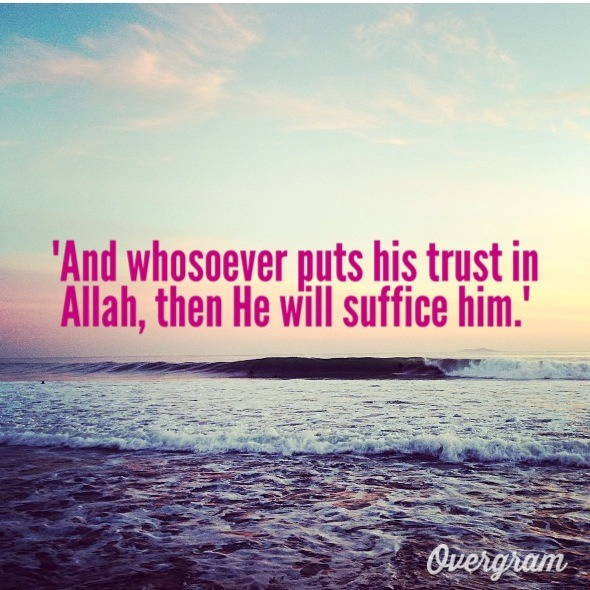 Trust In Islam Quotes: Quotes About Tawakkul (Complete Reliance Upon Allah