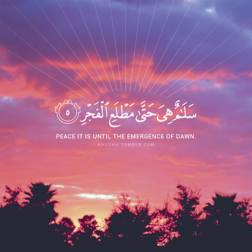 Quotes About Lailatul Qadr (The Night Of Power