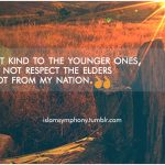 Whoever is not kind to the younger ones