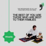 The best of you are those who are best to their families