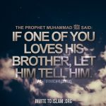 If one of you loves his brother, let him tell him
